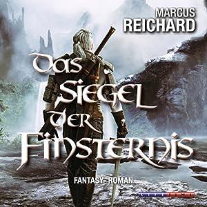 Das Siegel der Finsternis (Finsternis Saga 1) Hörbuch
