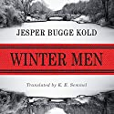 Winter Men Audiobook by Jesper Bugge Kold, K. E. Semmel - translator Narrated by Nick Sandys