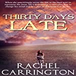 Thirty Days Late | Dawn Rachel Carrington