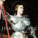 The Life and Prayers of Saint Joan of Arc | Wyatt North