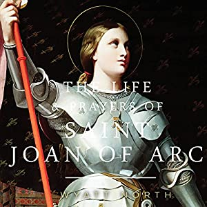The Life and Prayers of Saint Joan of Arc Audiobook