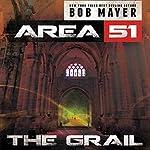The Grail: Area 51, Book 5 | Robert Doherty,Bob Mayer