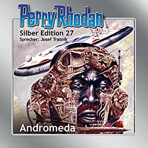 Andromeda (Perry Rhodan Silber Edition 27) Hörbuch