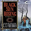 Black Sun Rising: Coldfire Trilogy, Book 1 Audiobook by C. S. Friedman Narrated by R. C. Bray