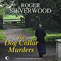 The Dog Collar Murders Audiobook by Roger Silverwood Narrated by Jonathan Keeble