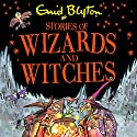 Stories of Wizards and Witches: Contains 25 Classic Blyton Tales Audiobook by Enid Blyton Narrated by Luke Thompson, Sandra Duncan