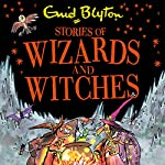 Stories of Wizards and Witches: Contains 25 Classic Blyton Tales | Enid Blyton