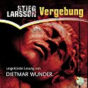 Vergebung (Millennium 3) Audiobook by Stieg Larsson Narrated by Dietmar Wunder