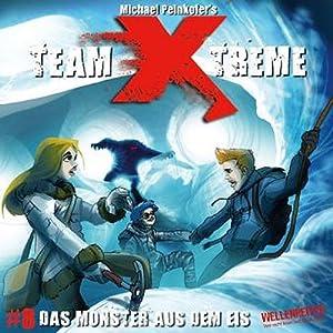 Das Monster aus dem Eis (Team X-Treme 8) Hörspiel