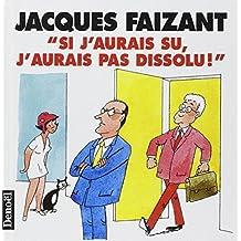 """""""SI J'AURAIS SU, J'AURAIS PAS DISSOLU!"""""""