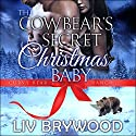 The Cowbear's Secret Christmas Baby: Curvy Bear Ranch, Book 1 Audiobook by Liv Brywood Narrated by Beth Roeg