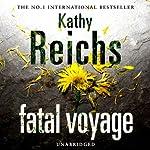 Fatal Voyage   Kathy Reichs