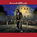 Capital City Audiobook by Omar Tyree Narrated by Ryan Vincent Anderson, Daxton Edwards, James Shippy