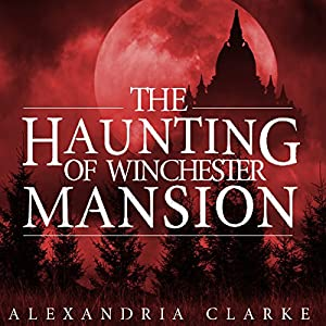 The Haunting of Winchester Mansion: Book 2 Audiobook