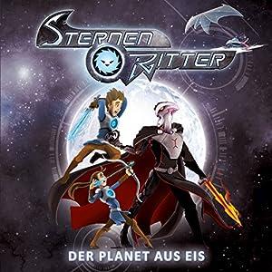 Der Planet aus Eis (Sternenritter 3) Hörspiel