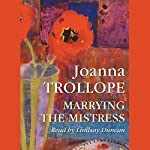 Marrying the Mistress | Joanna Trollope