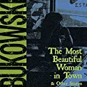 The Most Beautiful Woman in Town & Other Stories Audiobook by Charles Bukowski, Gail Chiarrello - editor Narrated by Will Patton