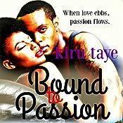 Bound to Passion: Bound Series, Book 3 | Kiru Taye