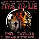 Time to Lie: Landon Bridges' Story, Book 1 | Phil Taylor
