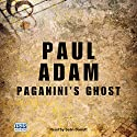 Paganini's Ghost Audiobook by Paul Adam Narrated by Seán Barrett