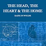 The Head, the Heart and the Home | Kaitlyn Wylde