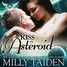 Kiss My Asteroid: Paranormal Dating Agency, Book 14 Audiobook by Milly Taiden Narrated by Lauren Sweet