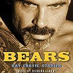 Bears: Gay Erotic Stories | Richard Labonte (editor),Jeff Mann,Doug Harrison,David May,Dale Chase,Jay Neal