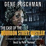 The Case of the Bourbon Street Hustler: A Jonas Watcher Detective Adventure, Book 2 | Gene Poschman