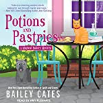 Potions and Pastries: Magical Bakery Mystery Series, Book 7 | Bailey Cates