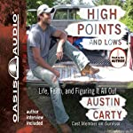 High Points and Lows: Life, Faith and Figuring It All Out | Austin Carty