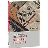 Luz Da Biblia, A - Religioes, Seitas & Heresias