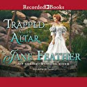 Trapped at the Altar Audiobook by Jane Feather Narrated by Jill Tanner