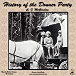History of the Donner Party: A Tragedy of the Sierra | C. F. McGlashan
