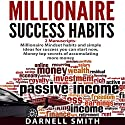 Millionaire Success Habits: 2 Manuscripts: Millionaire Mindset and Money Audiobook by Darnell Smith Narrated by Paul Farnsworth