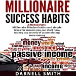 Millionaire Success Habits: 2 Manuscripts: Millionaire Mindset and Money | Darnell Smith