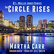 The Circle Rises: The Wallis Jones Series, Book 4 | Martha Carr