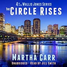 The Circle Rises: The Wallis Jones Series, Book 4 Audiobook by Martha Carr Narrated by Jill Smith