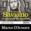 La paranza dei bambini Hörbuch von Roberto Saviano Gesprochen von: Marco D'Amore