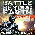 Battle Beyond Earth: Invasion | Nick S. Thomas