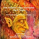 The Kitchen Imps and Other Dark Tales: Fire-Side Tales Collection, Book 1 | A. L. Butcher