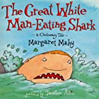 The Great White Man-Eating Shark Audiobook by Margaret Mahy Narrated by Ray Henwood