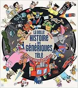 La Belle Histoire des génériques télé: Amazon.fr: Fallaix, Olivier ...