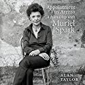 Appointment in Arezzo: My Life with Muriel Spark Audiobook by Alan Taylor Narrated by Alex Walker