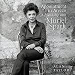 Appointment in Arezzo: My Life with Muriel Spark | Alan Taylor