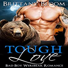 Tough Love Audiobook by Brittany Bloom Narrated by Ashlynn Brooks