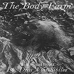 The Body Farm | Drac Von Stoller