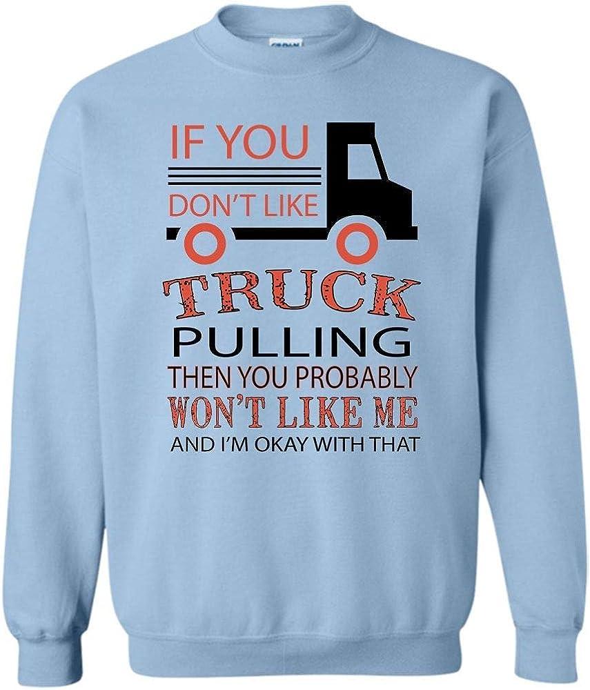 Coolest Trucker If You Won T Like Truck Pulling Shirts