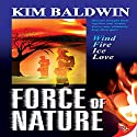 Force of Nature Audiobook by Kim Baldwin Narrated by Charley Ongel