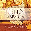 Helen of Sparta, Book 1 Audiobook by Amalia Carosella Narrated by Lauren Ezzo