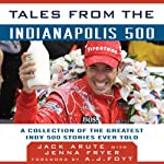 Tales from the Indianapolis 500: A Collection of the Greatest Indy 500 Stories Ever Told | Jack Arute,Jenna Fryer,A. J. Foyt (foreword)